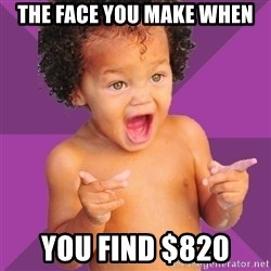 Baby $wag - The faCE YOU MAKE WHEN YOU FIND $820