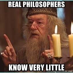 dumbledore fingers - Real philosophers know very little