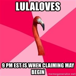 Fanfic Flamingo - LulaLoves 9 pm est is when claiming may begin