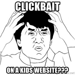 Jackie Chan face - Clickbait on a kids website???