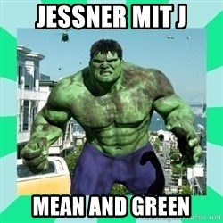THe Incredible hulk - Jessner mit j mean and green