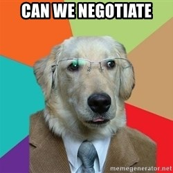 Business Dog - Can We Negotiate