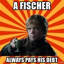 Tyrion Lannister - A fischer always pays his debt