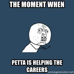y you no - the moment when petta is helping the careers