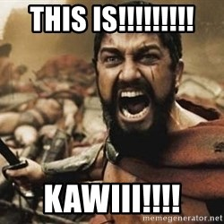 300 - This Is!!!!!!!!! Kawiii!!!!