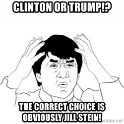 wtf jackie chan lol - Clinton or trump!? the correct choice is obviously jill stein!