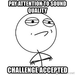 Challenge Accepted HD 1 - pay attention to sound quality challenge accepted