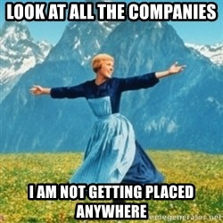 Sound Of Music Lady - look at all the companies i am not getting placed anywhere