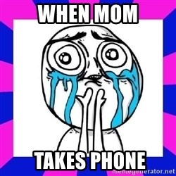 tears of joy dude - when mom  takes phone