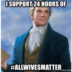 Joseph Smith - I support 24 hours of #Allwivesmatter