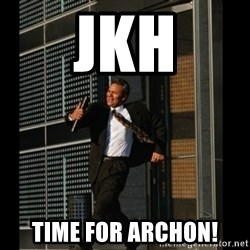HAHA TIME FOR GUY - jkh TIME FOR ARCHON!
