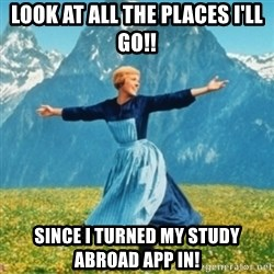 Sound Of Music Lady - Look at all the places I'll go!! Since I turned my Study Abroad app in!