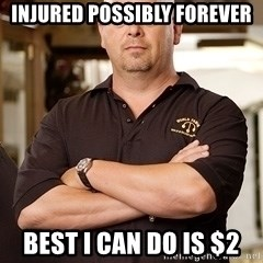 Pawn Stars Rick - Injured possibly forever Best I can do is $2
