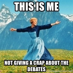 Sound Of Music Lady - THIS IS ME NOT GIVING A CRAP ABOUT THE DEBATES