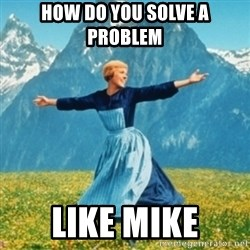 Sound Of Music Lady - How do you solve a problem Like mike