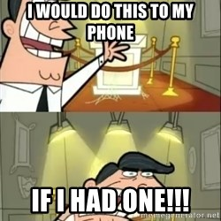 if i had one doubled - I would do this to my phone if i had one!!!