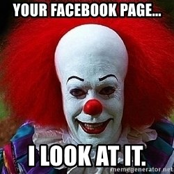 Pennywise the Clown - Your Facebook Page... I Look at It.