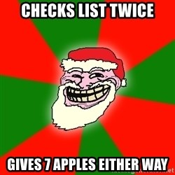 Santa Claus Troll Face - Checks list twice gives 7 apples either way