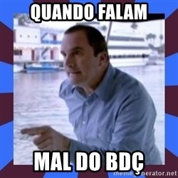 J walter weatherman - Quando falam mal do bdç