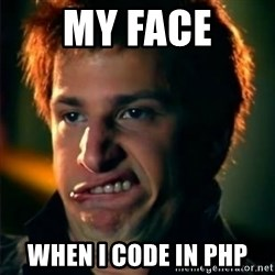 Jizzt in my pants - my face when i code in php