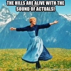 Sound Of Music Lady - the hills are alive with the sound of actuals!