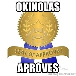 official seal of approval - okinolas aproves