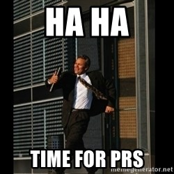 HAHA TIME FOR GUY - ha ha time for PRs
