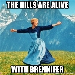 Sound Of Music Lady - The hills are alive With brennifer