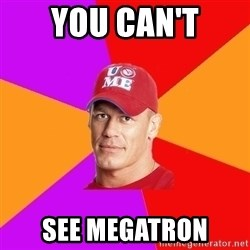 Hypocritical John Cena - You Can't See Megatron