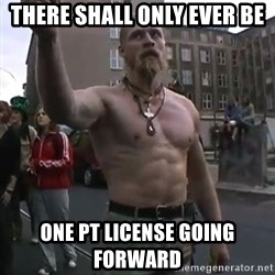 Techno Viking - There shall only ever be one PT license going forward