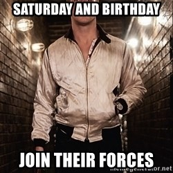Ryan Gosling  - Saturday and birthday Join their forces