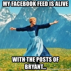 Sound Of Music Lady - mY FACEBOOK FEED IS ALIVE WITH THE POSTS OF BRYANT...