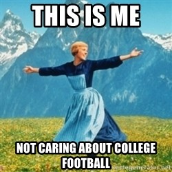 Sound Of Music Lady - This is me  not caring about college football