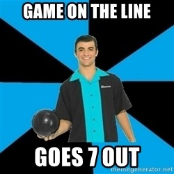 Annoying Bowler Guy  - Game on the line Goes 7 out