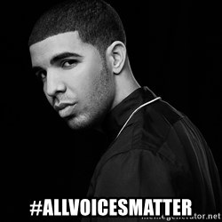 Drake quotes -  #AllVOICESMATTER