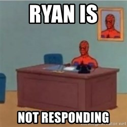 60s spiderman behind desk - Ryan is  not responding
