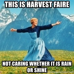 Sound Of Music Lady - This is harvest faire not caring whether it is rain or shine