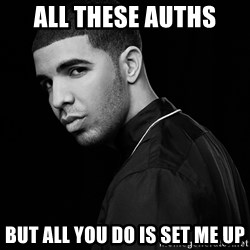 Drake quotes - ALL THESE AUTHS BUT ALL YOU DO IS SET ME UP