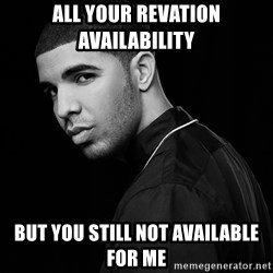 Drake quotes - ALL YOUR REVATION AVAILABILITY BUT YOU STILL NOT AVAILABLE FOR ME
