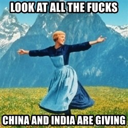 Sound Of Music Lady - look at all the fucks CHina and india are giving