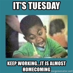 I love coloring kid - It's Tuesday Keep Working...it is almost homecoming