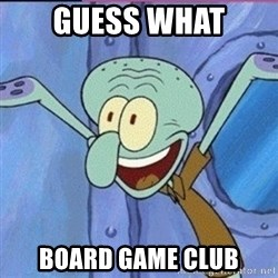 calamardo me vale - Guess What Board Game Club