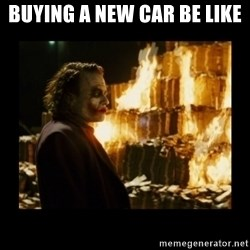Not about the money joker - buying a new car be like