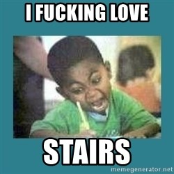 I love coloring kid - i fucking love stairs