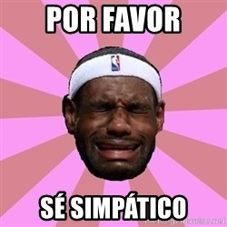 LeBron James - por favor sé simpático