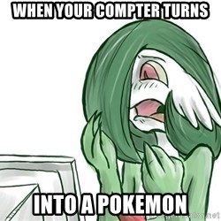 Pokemon Reaction - when your compter turns into a pokemon