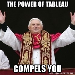 Pope Benedict - THE POWER OF TABLEAU COMPELS YOU