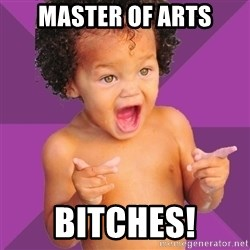 Baby $wag - Master of arts Bitches!