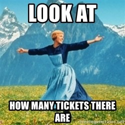 Sound Of Music Lady - Look at  how many tickets there are