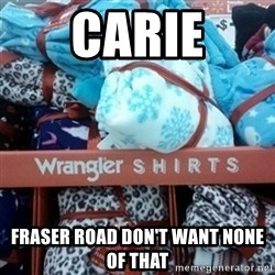 GO HOME--You're Drunk  - Carie Fraser Road don't want none of that